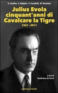 Julius Evola cinquant'anni da «Cavalcare la tigre». 1961-2011 - copertina