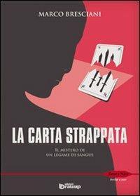La carta strappata. Il mistero di un legame di sangue - Marco Bresciani - copertina