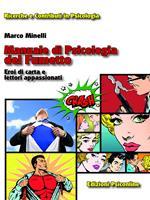 Manuale di psicologia del fumetto. Eroi di carta e lettori appassionati