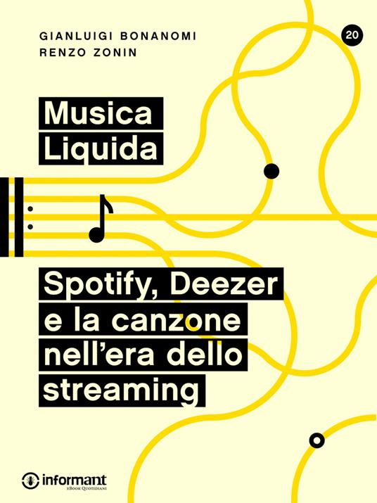 Musica Liquida. Spotify, Deezer e la canzone nell'era dello streaming - Gianluigi Bonanomi,Renzo Zonin - ebook
