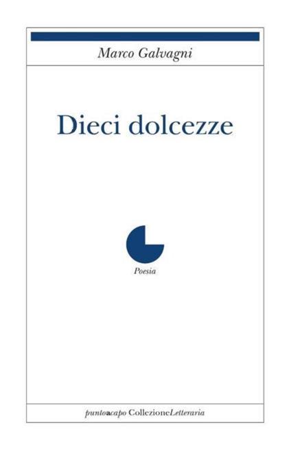 Dieci dolcezze - Marco Galvagni - copertina