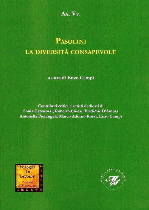 Pasolini la diversità consapevole - Enzo Campi - copertina