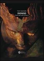 Dioniso. Storia del culto di Bacco