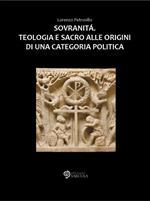 Sovranità. Teologia e sacro alle origini di una categoria politica