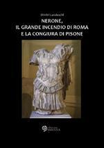 Nerone, il grande incendio di Roma e la congiura di Pisone