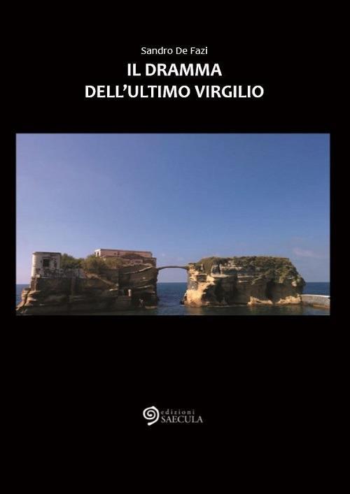 Il dramma dell'ultimo Virgilio - Sandro De Fazi - copertina