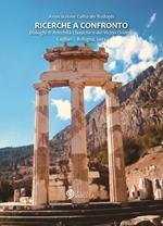 Ricerche a confronto 2013. Dialoghi di antichità classiche e del vicino Oriente. Cagliari-Bologna, 2013