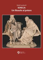 Seneca. Un filosofo al potere