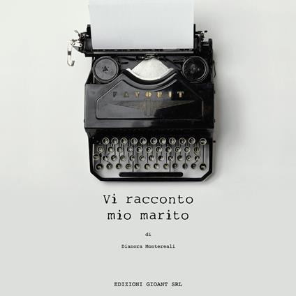 Vi racconto mio marito - Dianora Montereali - copertina