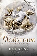 Monstrum. Il quarto talismano. Vol. 3