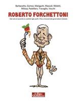 Roberto Forchettoni. Dal voto di povertà (e castità) agli yacht. Vita e imprese del governatore Celeste