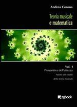 Teoria musicale e matematica. Vol. 1: Prospettiva dell'altezza.