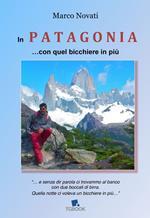 In Patagonia... con quel bicchiere in più
