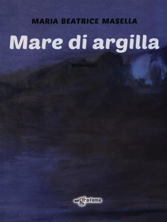 Mare di argilla - Maria Beatrice Masella - 3