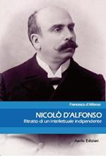 Nicolò d'Alfonso. Ritratto di un intellettuale indipendente