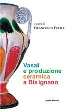 Vasai e produzione ceramica a Bisignano. Ediz. illustrata
