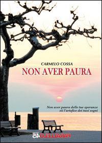Non aver paura - Carmelo Cossa - 2