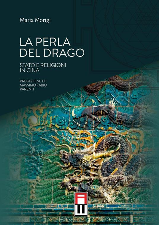 La perla del drago. Stato e religioni in Cina - Maria Morigi - copertina