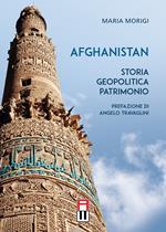 Afghanistan. Storia, geopolitica, patrimonio