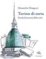 Torino di carta. Guida letteraria della città. Con mappa