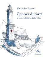 Genova di carta. Guida letteraria della città