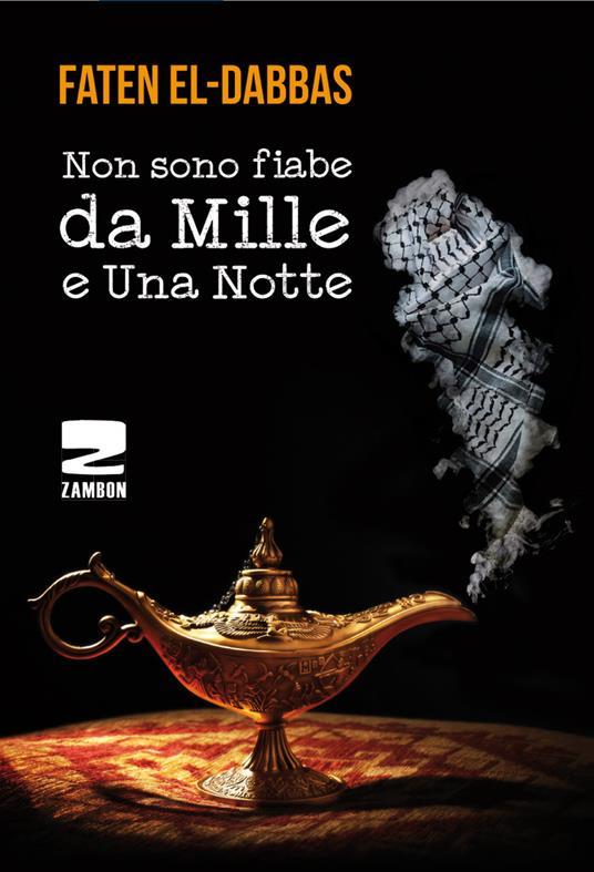 Non sono fiabe da mille e una notte. Testo arabo a fronte - Faten El-Dabbas - copertina