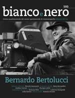 Bianco e nero. Rivista quadrimestrale del centro sperimentale di cinematografia (2019). Vol. 593: Bernardo Bertolucci.