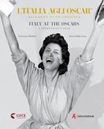 L' Italia agli Oscar. Racconto di un cronista. Ediz. italiana e inglese