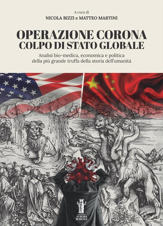 Operazione Corona: colpo di stato globale. Analisi bio-medica, economica e politica della più grande truffa della storia dell'umanità - Nicola Bizzi,Matteo Martini - ebook