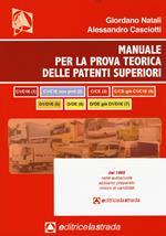 Il manuale per la prova teorica delle patenti superiori (tutti e 7 i programmi di esame)