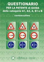 Questionario consecutivo per la patente di guida delle categorie A1, A2, A, B1, B