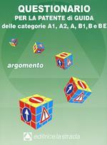 Questionario per la patente di guida delle categorie A1, A2, A, B1, B e BE. Argomento
