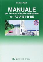 Il manuale per l'esame di teoria delle patenti A1-A2-A-B1-B