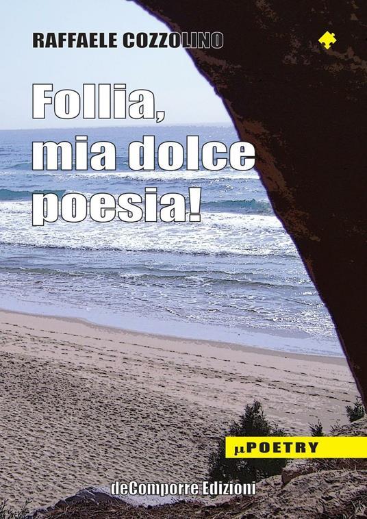 Follia mia dolce poesia - Raffaele Cozzolino - copertina