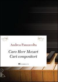 Caro Herr Mozart. Cari compositori - Andrea Panzavolta - copertina