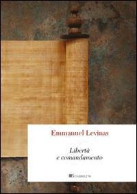 Libertà e comandamento - Emmanuel Lévinas - copertina