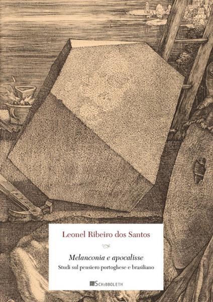 Melanconia e apocalisse. Studi sul pensiero portoghese e brasiliano - Lionel Ribero dos Santos - copertina