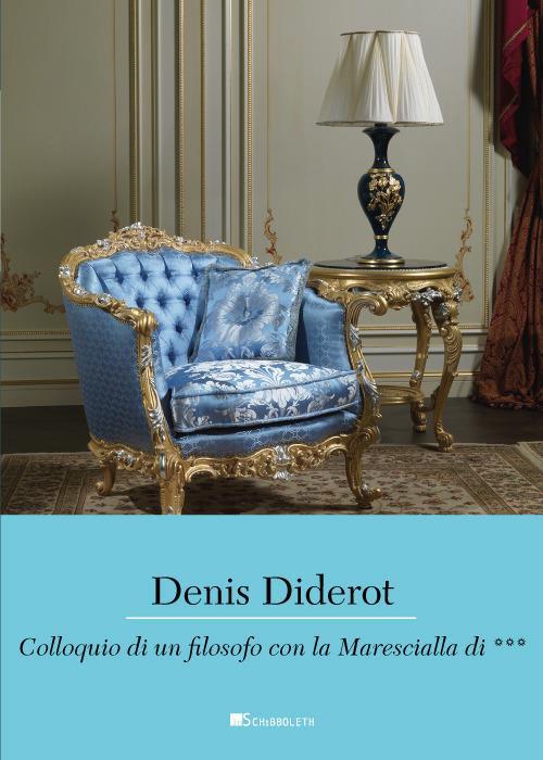 Colloquio di un filosofo con la Marescialla di.... Ediz. integrale - Denis Diderot - copertina