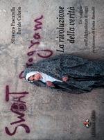 La rivoluzione della verità. Un viaggio nell'Afghanistan di oggi