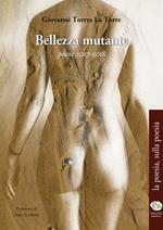 Bellezza mutante. Poesie 2017-2018