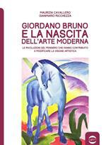 Giordano Bruno e la nascita dell'arte moderna. Le rivoluzioni del pensiero che hanno contribuito a modificare la visione artistica