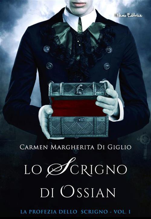 Lo scrigno di Ossian. Ediz. integrale - Carmen Margherita Di Giglio - ebook