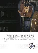 Marsiliana d'Albenga. Dagli Etruschi a Tommaso Corsini