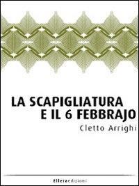 La scapigliatura e il 6 febbrajo - Cletto Arrighi - ebook
