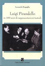 Luigi Pirandello in 100 anni di rappresentazioni teatrali (1915-2015)