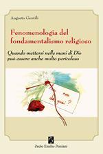 Fenomenologia del fondamentalismo religioso. Quando mettersi nelle mani di Dio può essere anche molto pericoloso