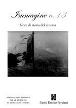 Immagine. Note di storia del cinema. Vol. 13