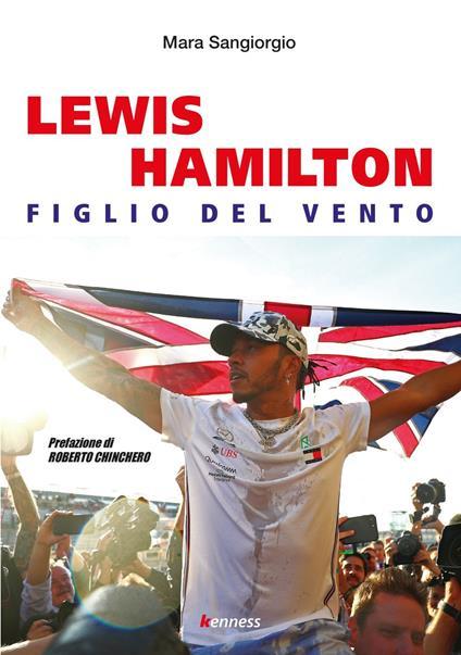Lewis Hamilton. Figlio del vento - Mara Sangiorgio - copertina