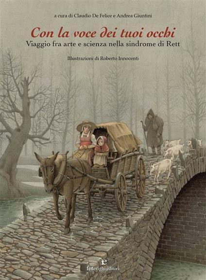 Con la voce dei tuoi occhi. Viaggio fra arte e scienza nella sindrome di Rett - Andrea Giuntini,Roberto Innocenti,Claudio De Felice - ebook