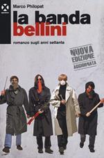 La banda Bellini. Romanzo sugli anni settanta
